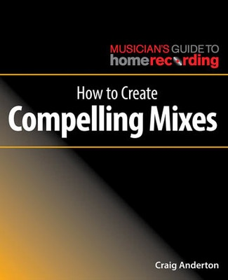 How to Create Compelling Mixes