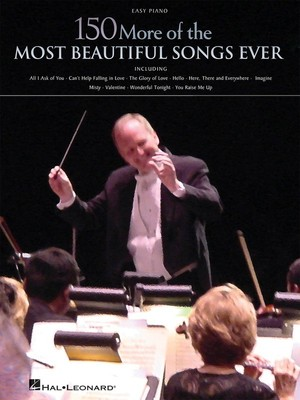 150 More of the Most Beautiful Songs Ever