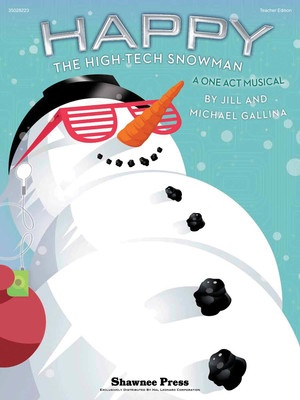 Happy, the High-Tech Snowman