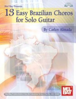 13 EASY BRAZILIAN CHOROS FOR SOLO GUITAR BK/CD