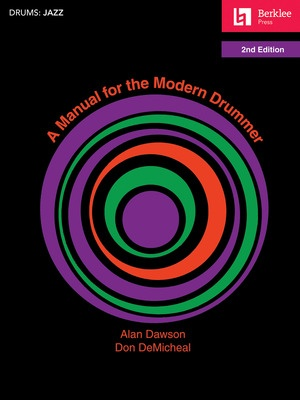 A MANUAL FOR THE MODERN DRUMMER 2ND EDITION