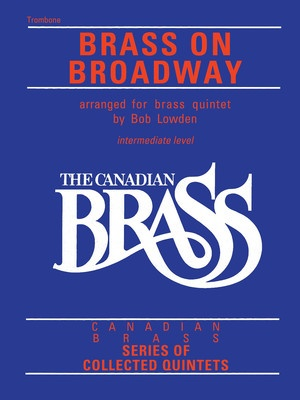 CANADIAN BRASS BRASS ON BROADWAY TROMBONE