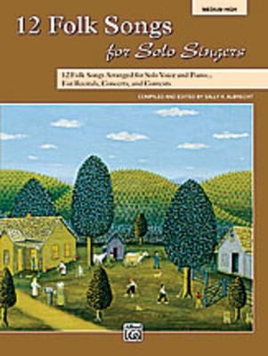 12 Folk Songs for Solo Singers Medium High Voice