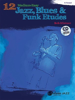 12 MED EASY JAZZ BLUES FUNK ETUDES TRUMPET BK/CD