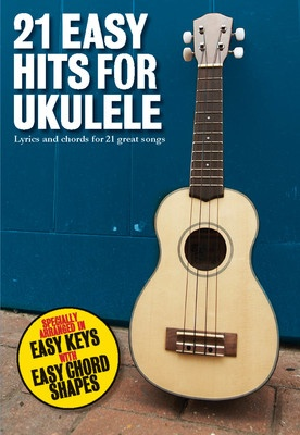 21 Easy Hits for Ukulele