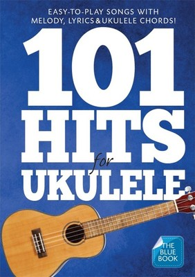 101 Hits for Ukulele - Blue Book