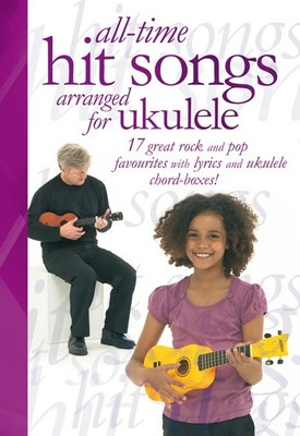 All-Time Hit Songs Arranged for Ukulele
