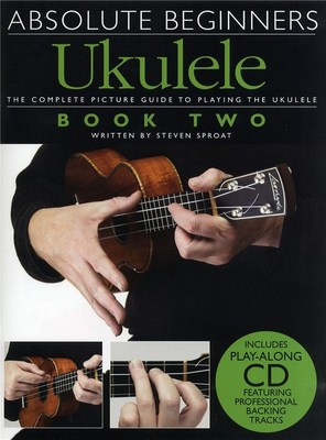Absolute Beginners - Ukulele Book 2