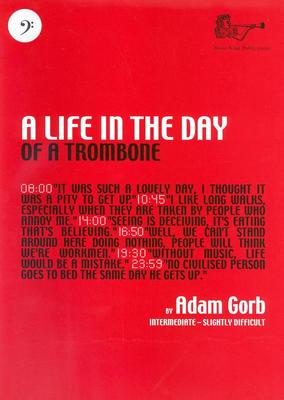 A Life in the Day of a Trombone
