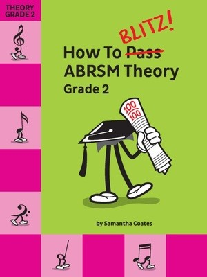 HOW TO BLITZ ABRSM THEORY GRADE 2