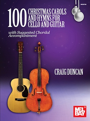 100 Christmas Carols and Hymns for Cello & Guitar