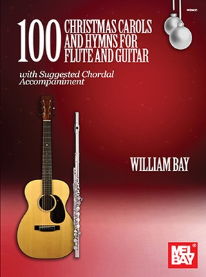 100 Christmas Carols and Hymns for Flute and Guitar