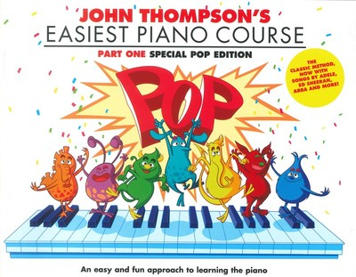 John Thompson's Easiest Piano Course - Part 1 Pop Edition